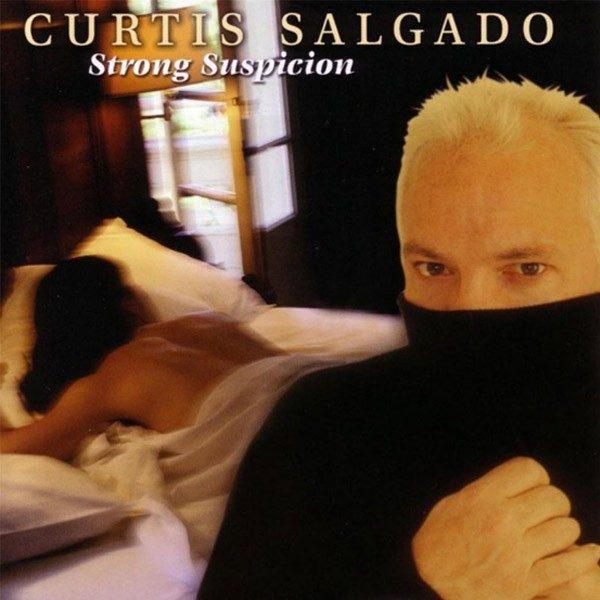 Curtis Salgado - Strong Suspicion