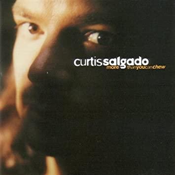 More Than You Can Chew, Curtis Salgado