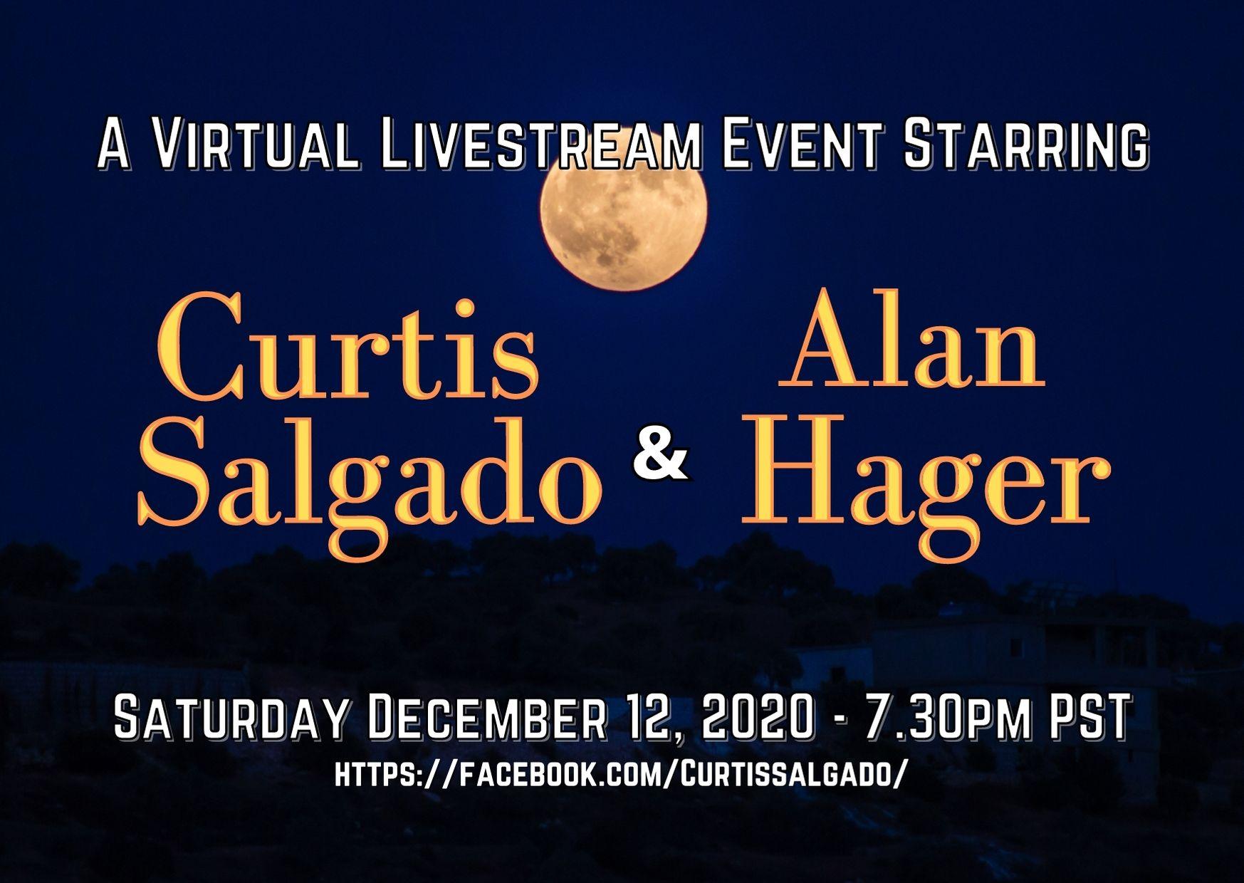 A VIRTUAL LIVE STREAMING EVENT STARRING Curtis Salgado & Alan Hager Saturday December 12, 2020 - 7.30pm PST