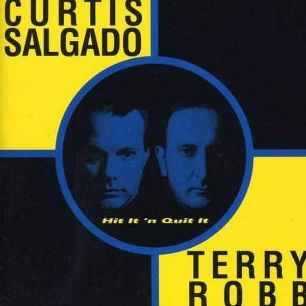 Curtis Salgado & Terry Robb - Hit It 'N Quit It CD